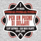 Per Un Pugno Di Dollari (A Fistful of Dollars) by Hola Pistola