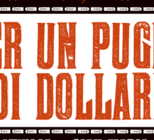 Per Un Pugno Di Dollari (A Fistful of Dollars) Sticker