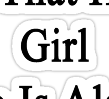 My Girlfriend Is That Hot Girl Who Is Also A Lawyer  Sticker