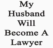 My Husband Will Become A Lawyer  by supernova23