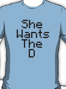 She Wants the D (Minecraft) T-Shirt