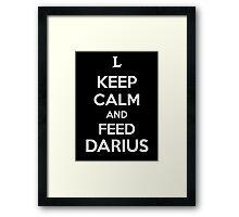 Keep Calm an Feed Darius Framed Print