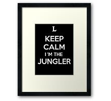 Keep Calm I'm the Jungler Framed Print