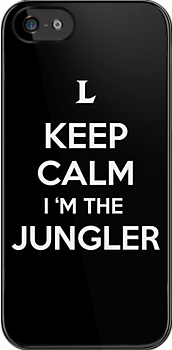 Keep Calm I'm the Jungler by aizo