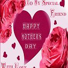 Special Friend Mother's Day Card by judygal