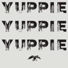 Yuppie Yuppie Yuppie by Kip1