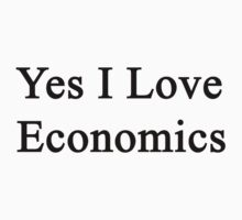 Yes I Love Economics by supernova23
