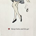 Alice in Wonderland - Keep Calm and Let Go!  by minoule