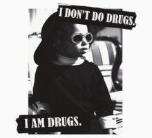 I Don't Do Drugs by Ashlee Evans