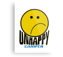 Unhappy Camper Metal Print