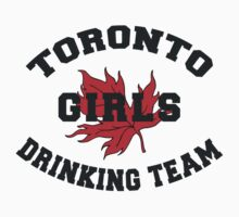 Toronto Girls Drinking Team by HolidayT-Shirts