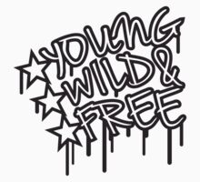 Young Wild And Free by Style-O-Mat