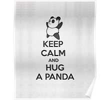 Keep Calm and Hug a Panda Poster