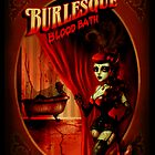 Burlesque Blood Bath by Marcus Jones by ScreamingDemons