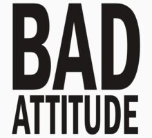 BAD attitude. by J-something
