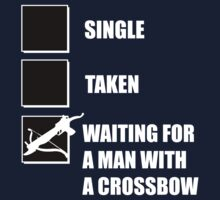 Single, Taken, Waiting for a Man with a Crossbow by ScottW93