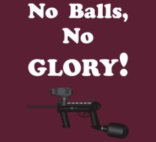 Paintball. No Balls No Glory. WHI. by DavidAtchley