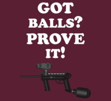 Paintball. Got Balls? Prove It. WHI. by DavidAtchley