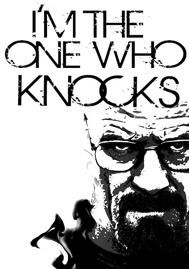 Heisenberg, I'm the one who knocks by stylishtech