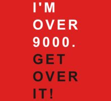 I'm over 9000. Get over it ! by karlangas