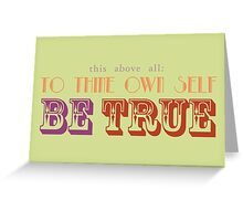 Be True Greeting Card