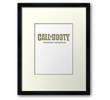 Call of Booty Framed Print