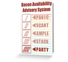 Plentiful Bacon! Greeting Card