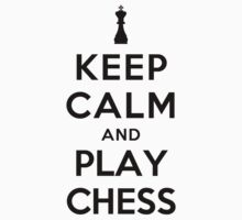 Keep Calm and Play Chess (Alternative white) by Yiannis  Telemachou