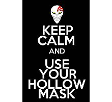 keep calm and use your hollow mask Photographic Print
