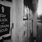 """""""Stay Black"""" - Harlem, N.Y.C by Noemad"""