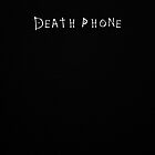 Death Phone by The Incredibly Unnecessary Stuff Makers