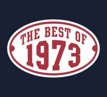THE BEST OF 1973 Birthday T-Shirt Red/White by MILK-Lover