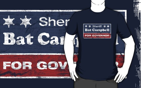 Bat Campbell for Governor by robotrobotROBOT