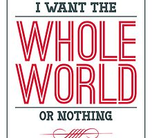 Charles Bukowski Quote - The Whole World by Didi Kasa