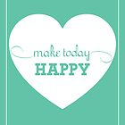 Make today Happy [MINT] by Didi Kasa