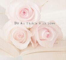 Do All Things With Love  by Nicola  Pearson