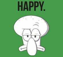 Happy. (Squidward Tentacles) by JustCarter
