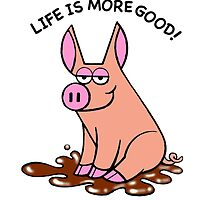Life is more good : Pig in the Mud by GearHeadToonz