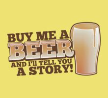 Buy me a BEER and I'll tell you a STORY! by jazzydevil