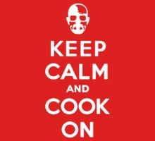 Keep Calm And Cook On by Phaedrart