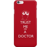 Trust me i'm a doctor iPhone Case/Skin