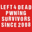 L4D Pwning Survivors (white text) by Jess Meacham