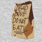 Dead Dove Do Not Eat!! by afternoonTlight