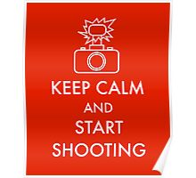 Keep calm and start shooting Poster