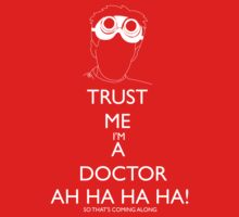 Trust me i'm a doctor - Laugh T-Shirt