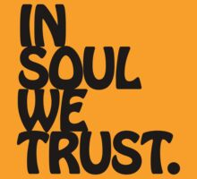 In Soul We Trust. by forgottentongue