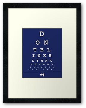 Don't blink - Snellen Chart by Vinizzz