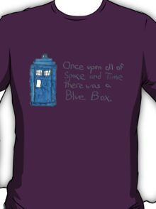 Once upon all of space and time... T-Shirt