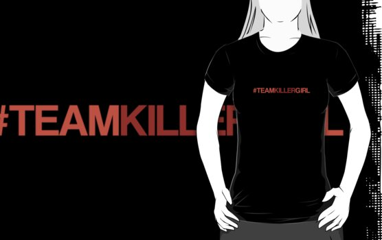 Team Killer Girl Hash Tag T-Shirt by Galen Valle
