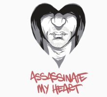 Assassinate My Heart by kscully